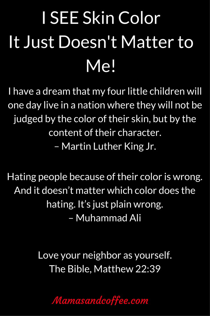 I see skin color quotes and verse about racism and loving all