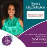 Racial Discrimination Inspired Women Podcast