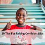 raising confident kids to go into the world as confident adults