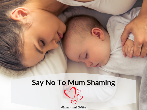 Say no to mum shaming. We all have different ways of parenting.