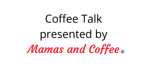 virtual coffee talk presented by Mamas and Coffee®